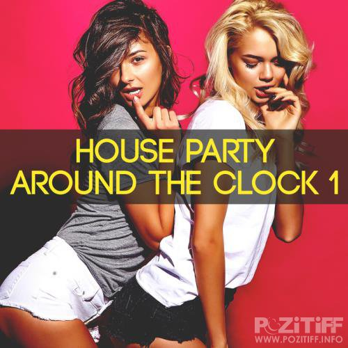 House Party Around the Clock, Vol. 1 (2018)