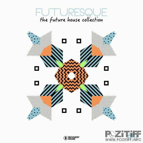 Futuresque - The Future House Collection, Vol. 7 (2018)
