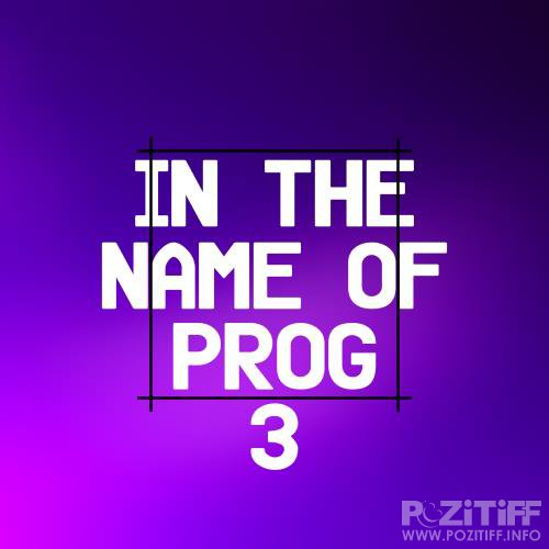 In the Name of Prog 3 (2018)