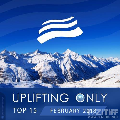 Uplifting Only Top 15: February 2018 (2017)