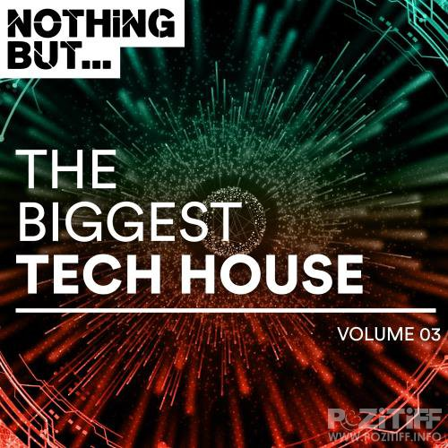 Nothing But... The Biggest Tech House, Vol. 03 (2018)