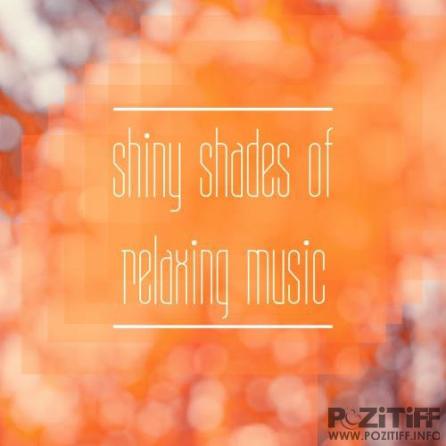 Shiny Shades Of Relaxing Music (2018)