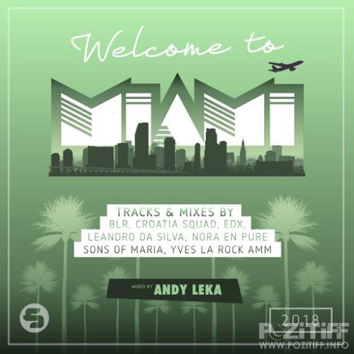 Welcome to Miami 2018 (Mixed by Andy Leka) (2018)
