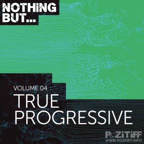 Nothing But... True Progressive, Vol. 04 (2018)