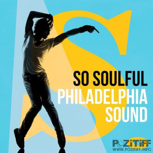 So Soulful: Philadelphia Sound (2018)