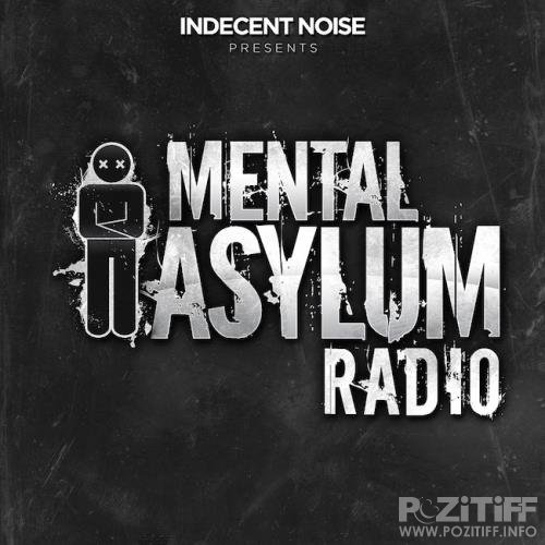 Indecent Noise - Mental Asylum Radio 155 (2018-03-23)