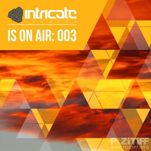 Intricate Is on Air 003 (2018)