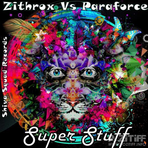 Zithrox and Paraforce - Super Stuff (2018)