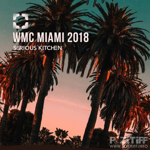 Serious Kitchen WMC Miami 2018 (2018)