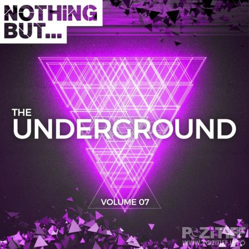 Nothing But... The Underground Vol 07 (2018)
