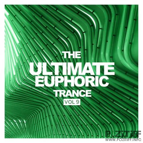The Ultimate Euphoric Trance, Vol. 9 (2018)