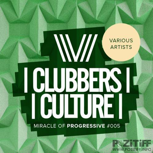Clubbers Culture Miracle Of Progressive 005 (2018)
