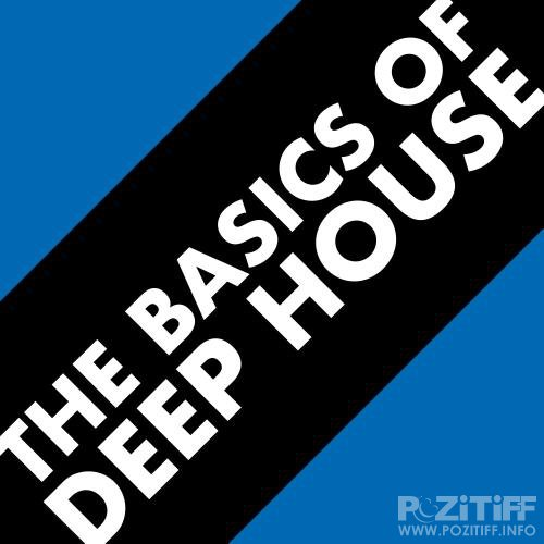 The Basics of Deep House (2018)