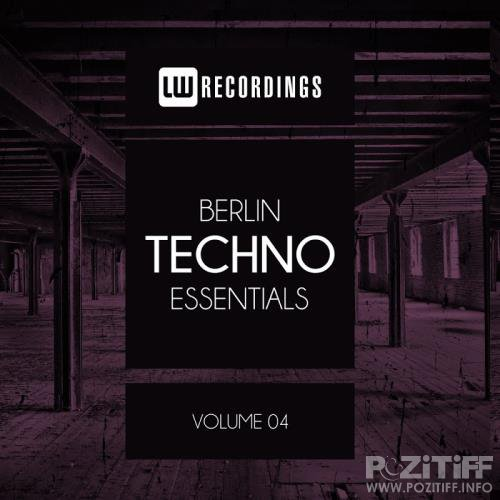Berlin Techno Essentials, Vol. 04 (2018)