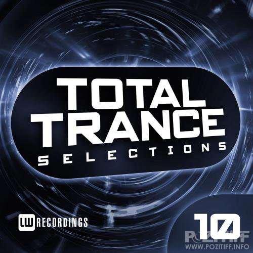 Total Trance Selections, Vol. 10 (2018)