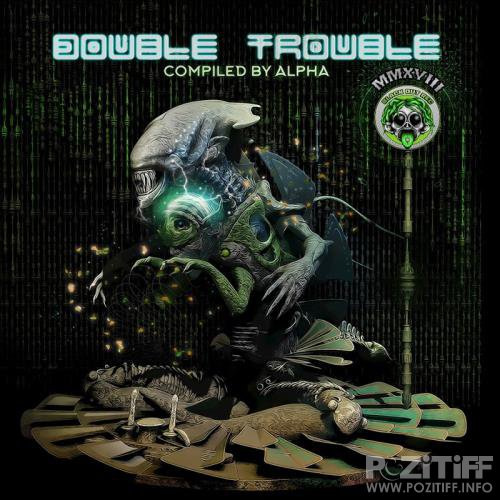 Double Trouble MMXVIII (Compiled by Alpha) (2018)