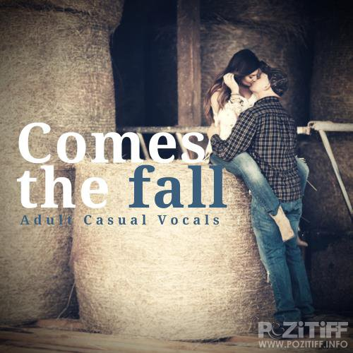 Comes The Fall - Adult Casual Vocals (2018)