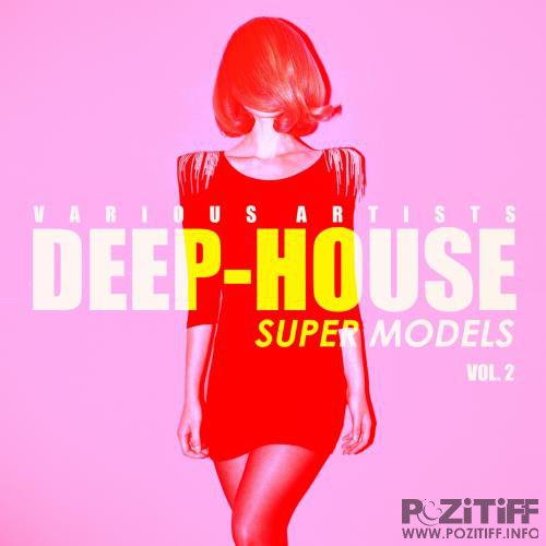 Deep-House Super Models, Vol. 2 (2018)