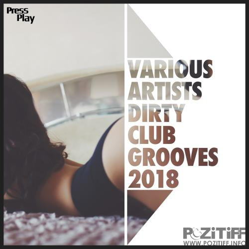 Dirty Club Grooves 2018 (2018)