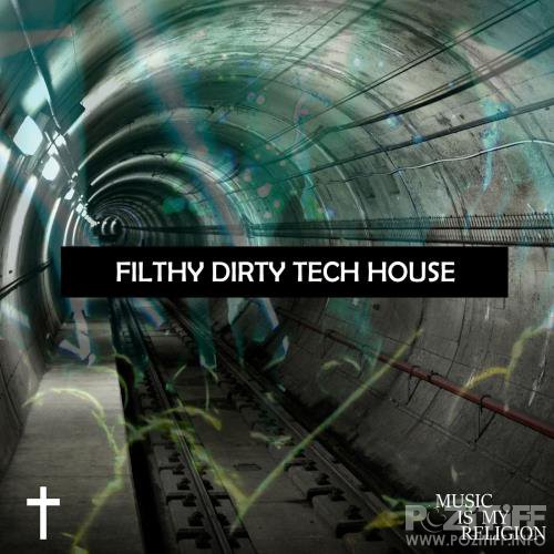 Filthy Dirty Tech House (2018)