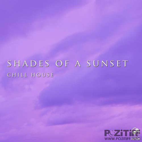 Shades of a Sunset Chill House (2018)