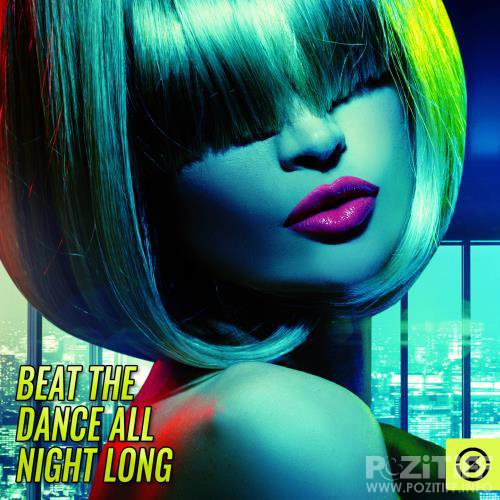Beat the Dance All Night Long (2018)