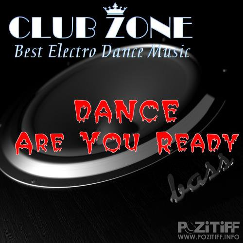 Dance Are You Ready (Mixed by Club Zone) (2018)