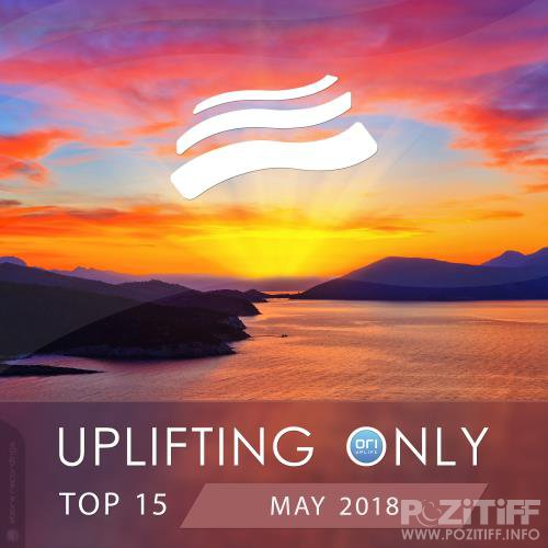 Uplifting Only Top 15: May 2018 (2018) Flac