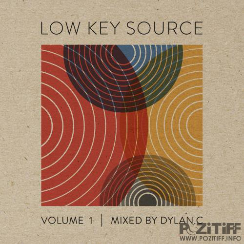 Low Key Source Vol. 1 Mixed by Dylan C (2018)