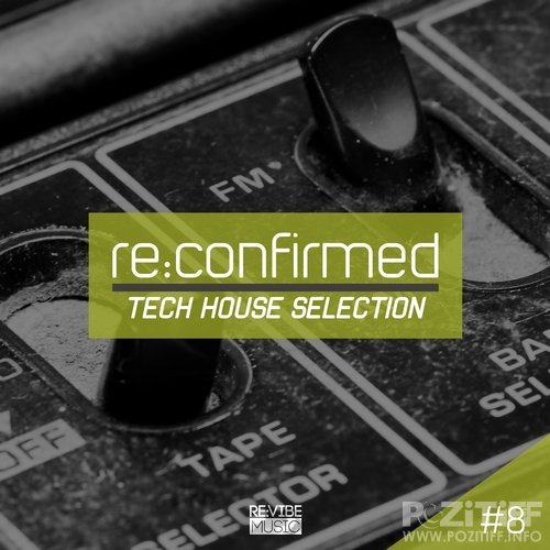 Re:Confirmed - Tech House Selection, Vol. 8 (2018)