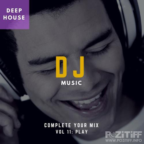 DJ Music-Complete Your Mix, Vol. 11 (2018)