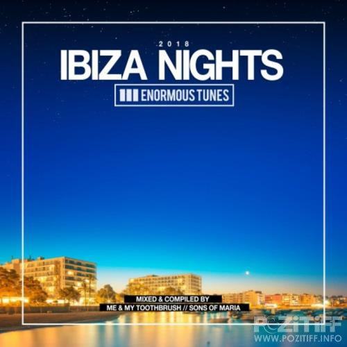 Enormous Tunes: Ibiza Nights 2018 (unmixed Tracks) (2018)
