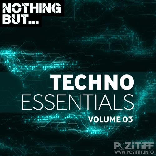 Nothing But... Techno Essentials, Vol. 03 (2018)