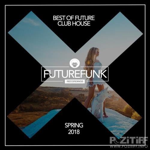 Best Of Future Club House (Spring 18) (2018)