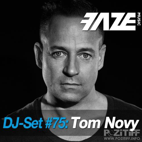 Faze DJ Set #75: Tom Novy (2018)