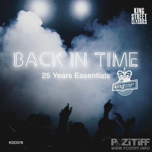 King Street Sounds Presents Back In Time (25 Years Essentials) (2018)
