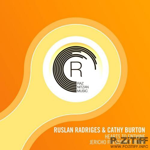 Ruslan Radriges & Cathy Burton - Hearts To Entwine (Jericho Frequency ReMix) (2018)