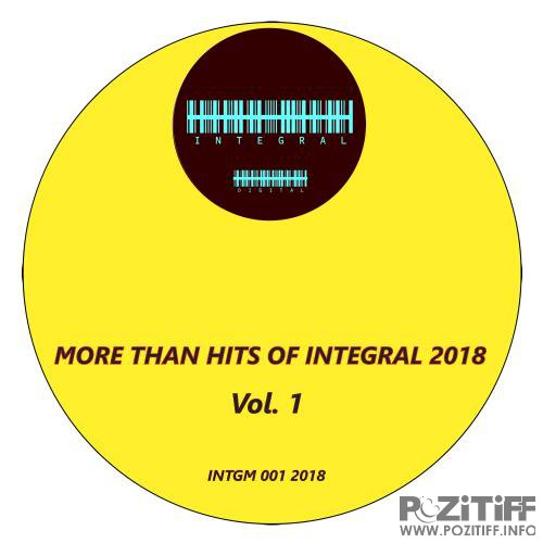 More Than Hits of Integral 2018, Vol. 1 (2018)