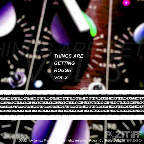 Things Are Getting Rough Vol. 3 (2018)
