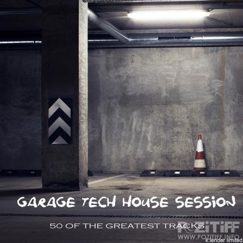 Garage Tech House Session 50 of the Greatest Tracks (2018)
