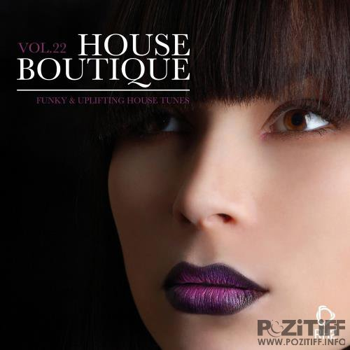 House Boutique, Vol. 22 - Funky & Uplifting House Tunes (2018)