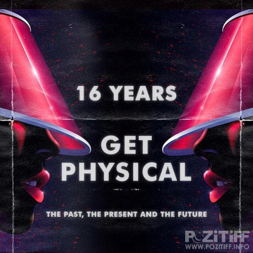 16 Years Get Physical: The Past, The Present & The Future (2018)