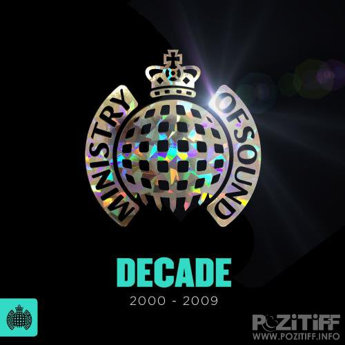 Ministry of Sound - Decade 2000-2009 (2013)
