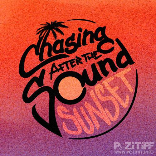 Chasing After The Sound - Sunset (2018)