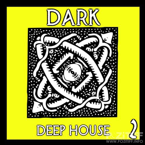 Dark Deep House, Vol. 3 (2018)