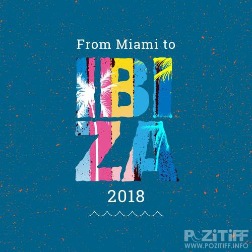 From Miami to Ibiza 2018 (2018)