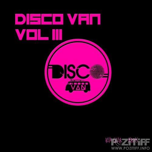 Disco Van Vol 3 (Compiled And Mixed By Disco Van) (2018)
