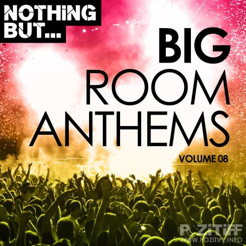 Nothing But... Big Room Anthems, Vol. 08 (2018)