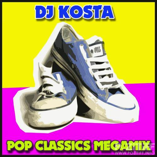 Pop Classics Megamix (Mixed By DJ Kosta) (2018)