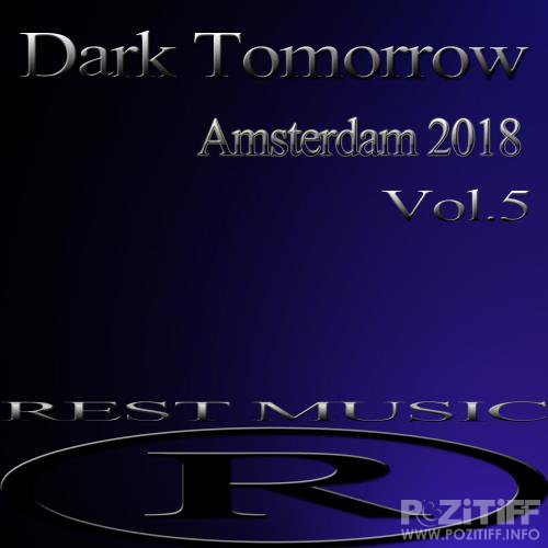 Dark Tomorrow Amsterdam 2018, Vol. 5 (2018)